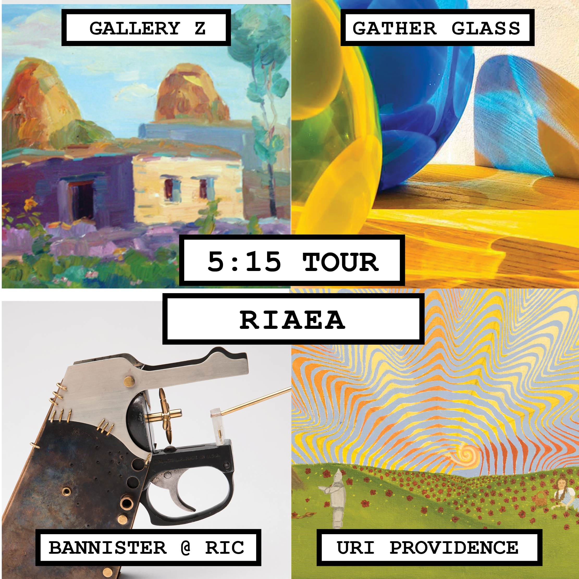 5:15 Tour - RIAEA (RI Art Education Association)     Gallery Night Guide: Frank Toti     Celebrity Guide: Kerry Murphy    Gallery Z  Gather Glass  Rhode Island College (Bannister)  URI Providence Campus