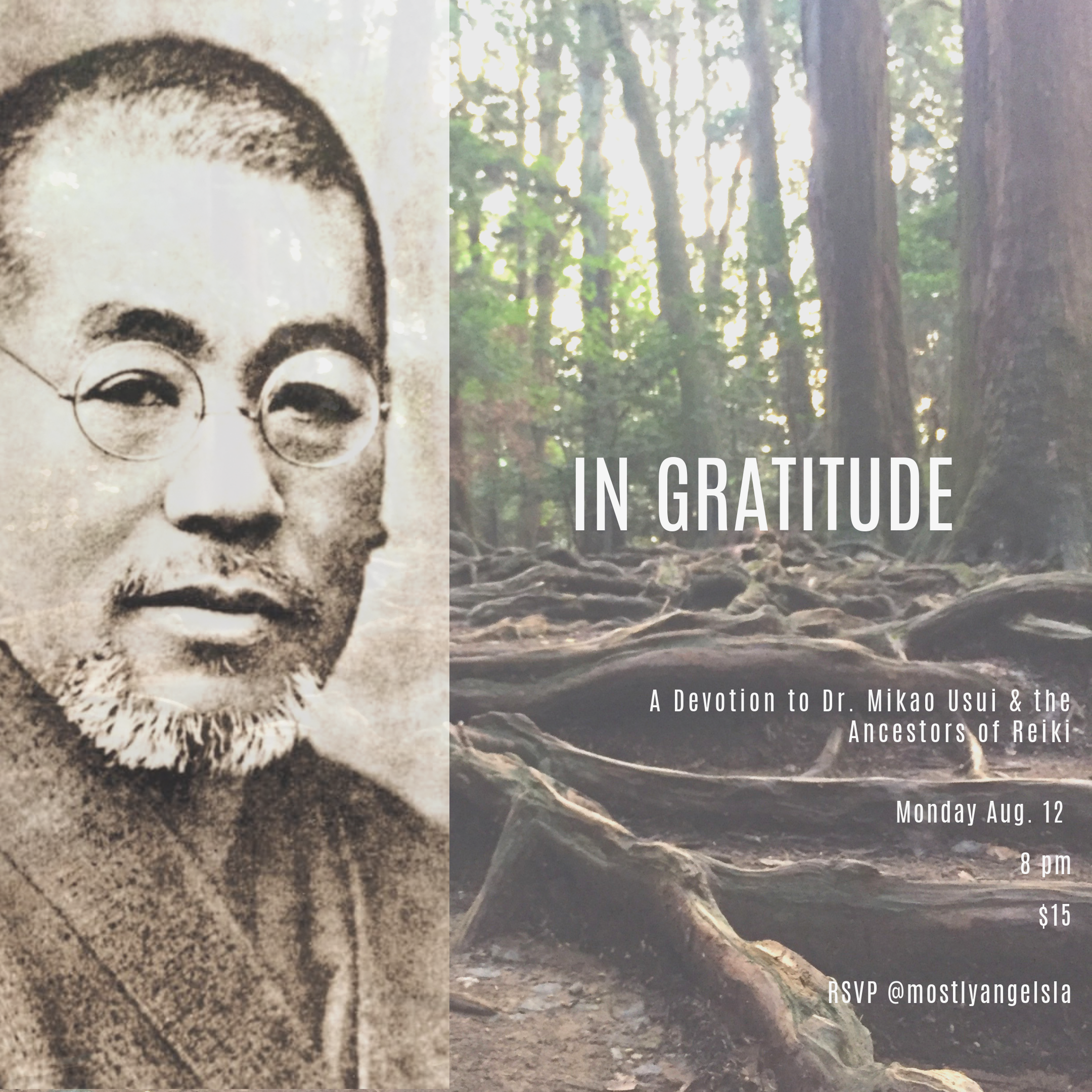 IN GRATITUDE A devotion to Dr. Mikao Usui & the Ancestors of Reiki  Monday Aug. 12  8 pm $15 Rsvp @mostlyangelsla - Trudy Panalal.png