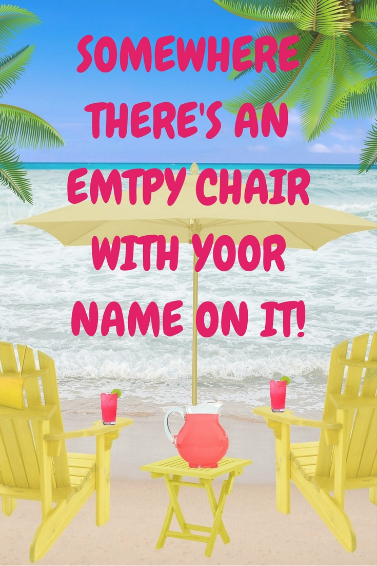 Somewhere there's an emtpy chair with yoor name on it! (1).jpg