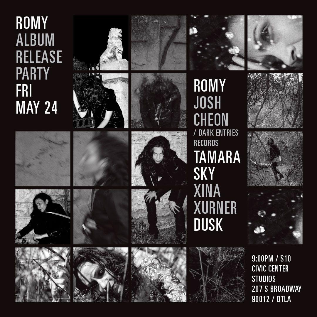 ROMY'S RECORD RELEASE PARTY! w/ ROMY (live) JOSH CHEON (Dark Entries Records) XINA XURNER TAMARA SKY DUSK  FRIDAY MAY 24TH CIVIC CENTER STUDIOS DTLA   https://soundcloud.com/romyohh   https://xinaxurner.bandcamp.com/   https://soundcloud.com/darkentriesrecords   https://soundcloud.com/tamarasky   $10 9pm-LATE A DANCE PARTY