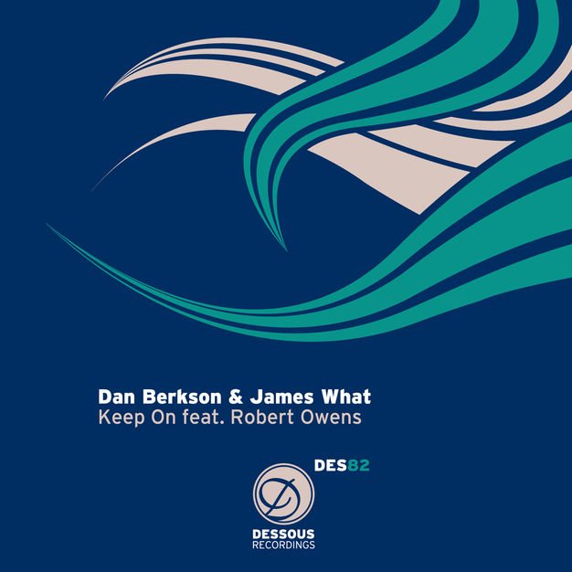 Berkson & What -  Keep On  feat. Robert Owens