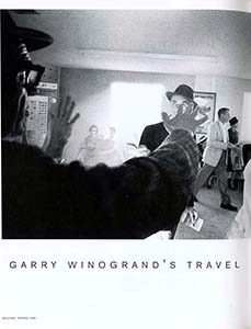 - Read about Garry Winogrand's Travel Anxiety in DoubleTake Magazine, Spring, 1996