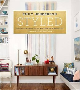 "Emily Henderson's ""Styled"". A read inspired by House of Hipsters."