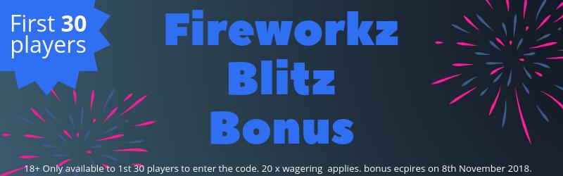 Enter bonus code SPARKLER for a £3 FIREWORKZ BLITZ BONUS - first 30 players only
