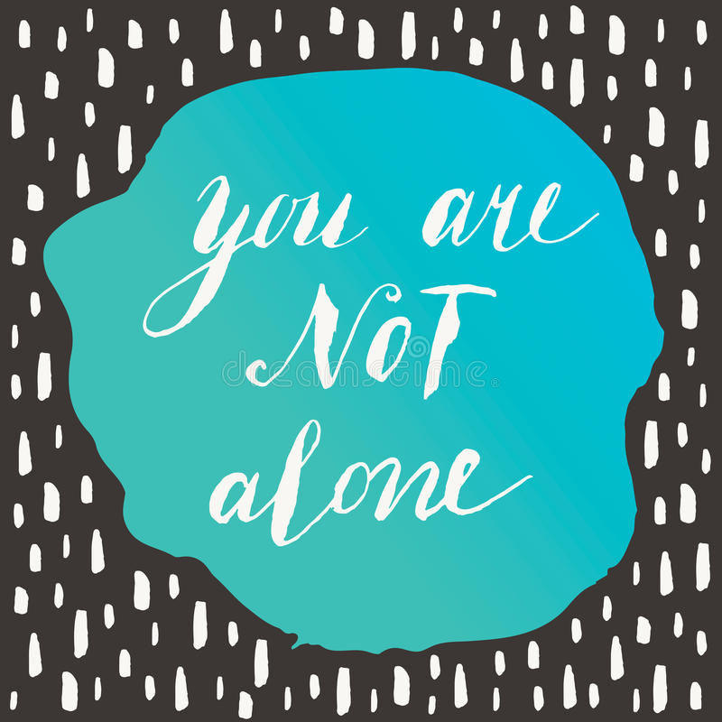 you-not-alone-motivation-quote-vector-typography-poster-hand-lettering-calligraphy-54312332.jpg
