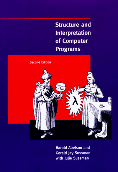 Structure and Interprettion of Computer Programs by Harold Abelson