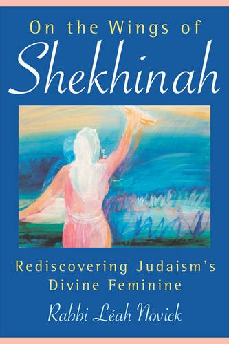 At The Well recommends starting with  On the Wings of Shekhinah , written by Leah Novick, the first female rabbi ordained in the Jewish Renewal Movement. Rabbi Novick spent her adult life scouring ancient Jewish texts for any mention of female-gendered aspects of the Divine; she was that committed to surfacing women's innate and explosive power. Talk about a modern day Matriarch.
