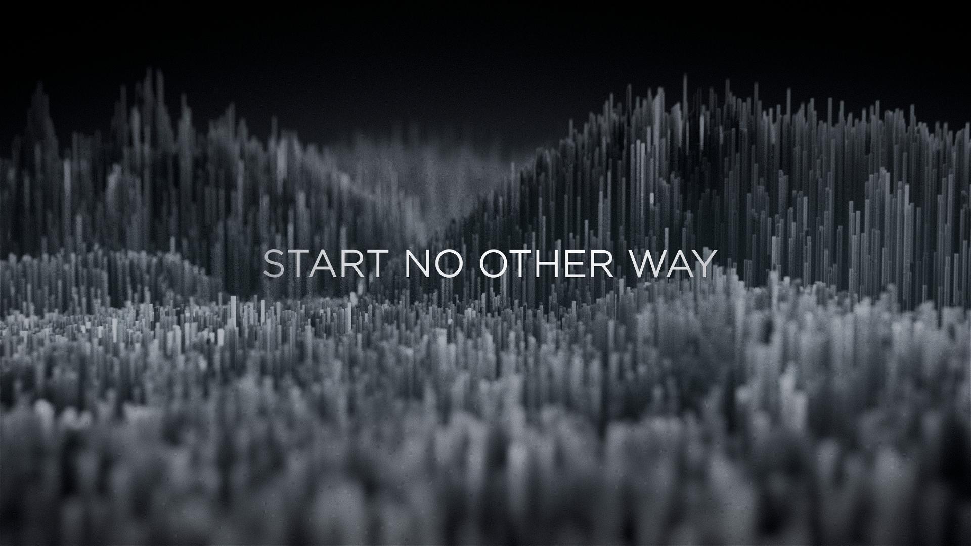 Start No Other Way