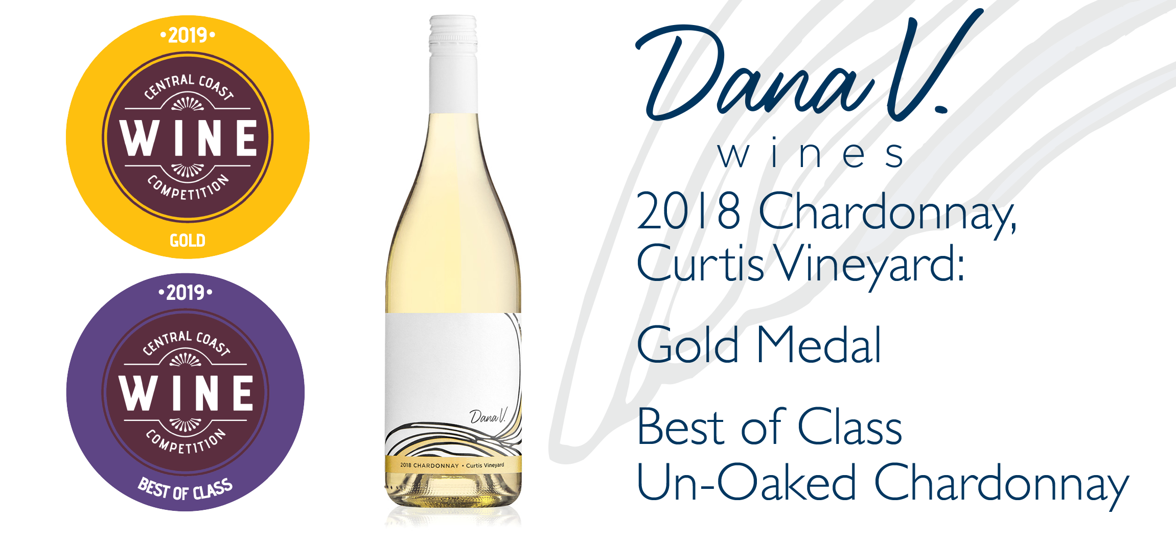 2018 Chardonnay won the gold medal and best of class for un-oaked Charddonay in the 2019 central coast wine competition