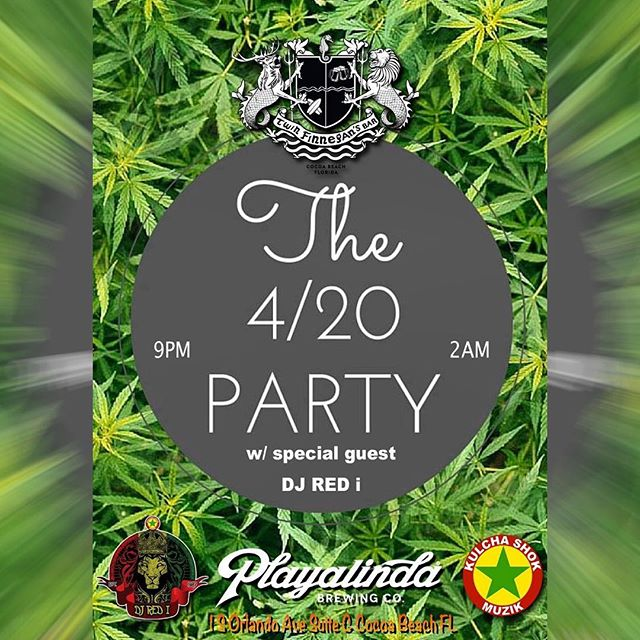 🔥🔥You don't want to miss the 4/20 Party this weekend! 🎧🥁🎤 with @theofficialdjredi @playalindabrewco 🍻💚