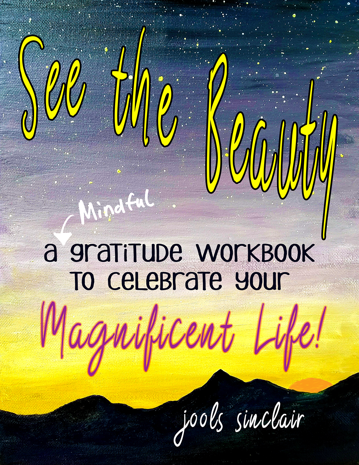 Available here…  SEE THE BEAUTY: A Mindful Gratitude Workbook to Celebrate Your Magnificent Life