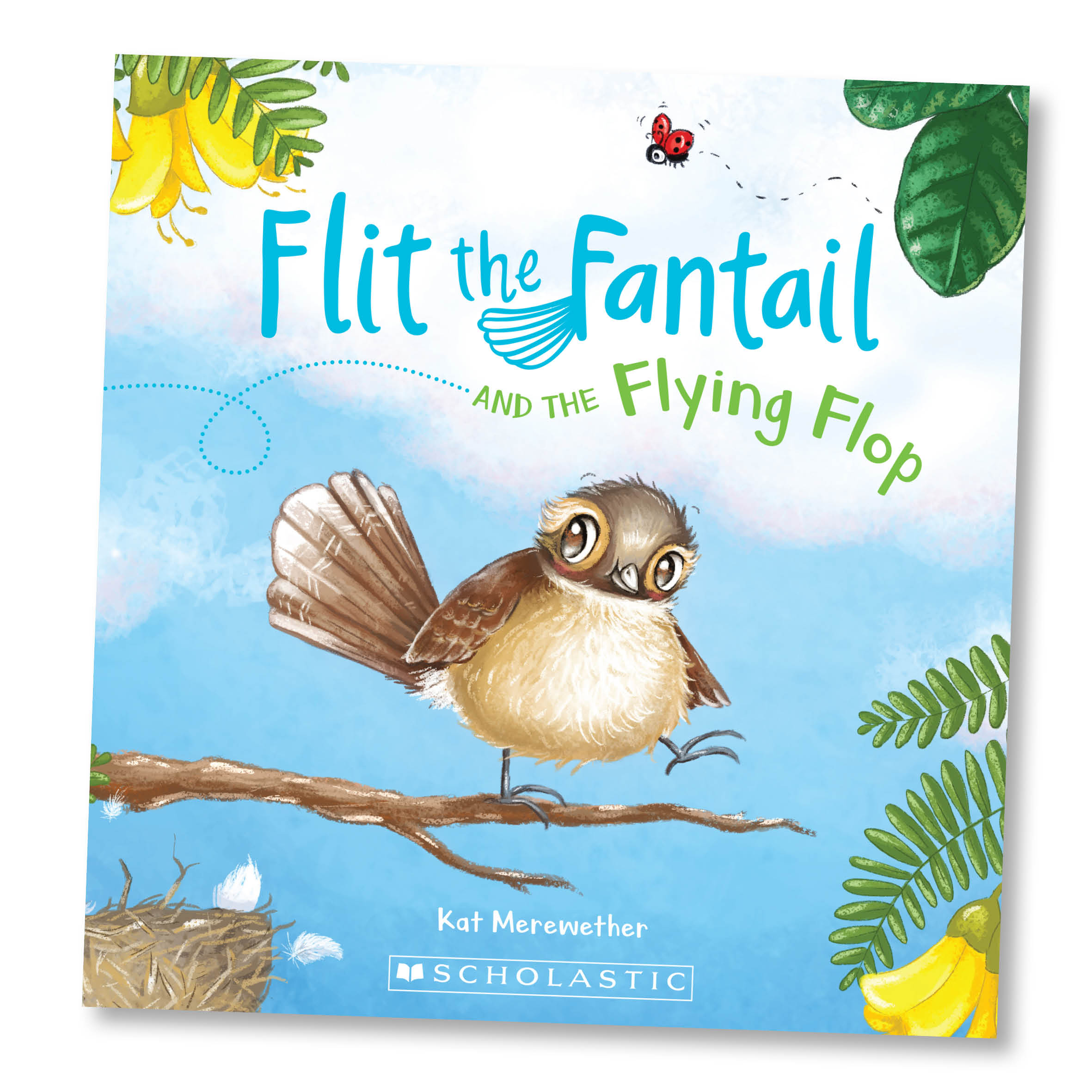 Flit the Fantailand the Flying Flop - Written & Illustrated - Kat MerewetherPublisher - Scholastic NZ