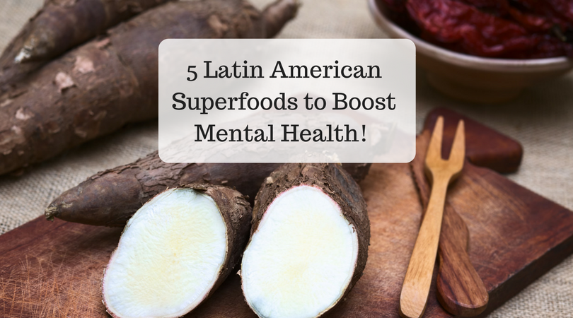 5 Latin American Superfoods to Boost Mental Health!.png