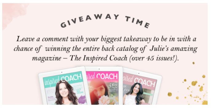on the  Female Entrepreneur Association , each podcast blog post comes with a generous giveaway contest for her guests' paid programs, in return for comments – a novel approach (one that requires a huge following, like Carrie has).