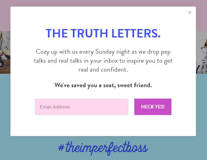 """Instead of a weekly newsletter, Ashley Beaudin –  #theimperfectboss  movement maker, is offering heartfelt letters every Sunday. Stellar copy here. Don't mistake this opt-in as """"updates"""" – these are letters only for subscribers which match the tone of the movement: honest storytelling."""