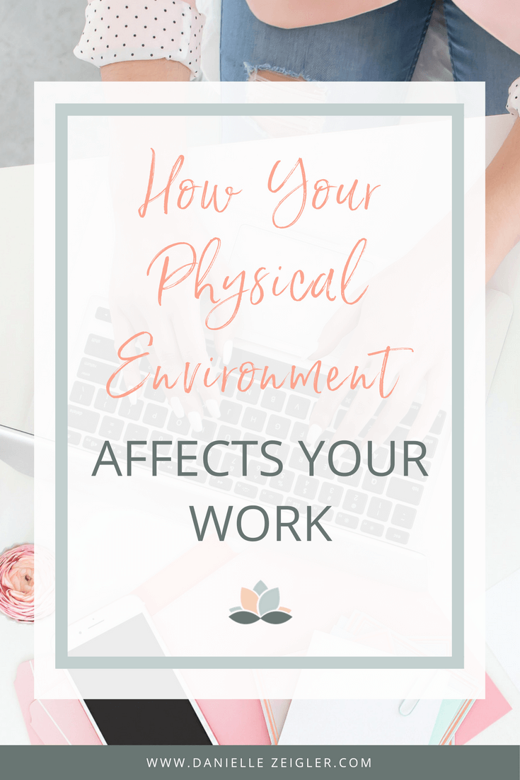 How Your Physical Environment Affects Your Work