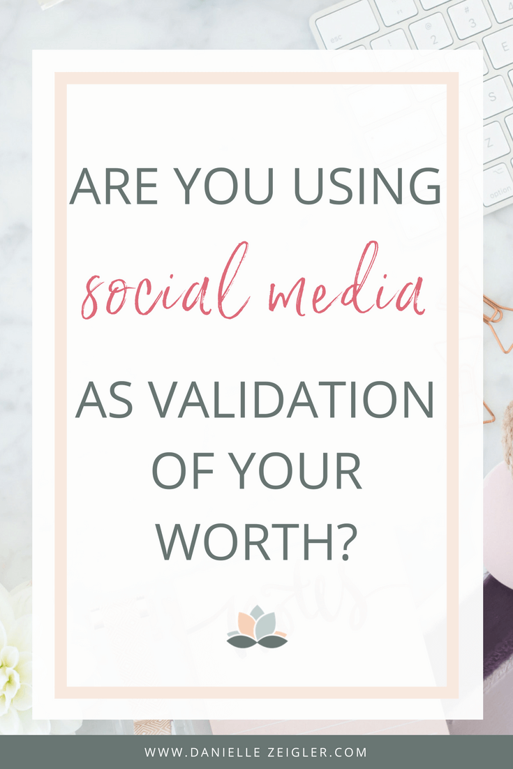using social media as validation in business and life