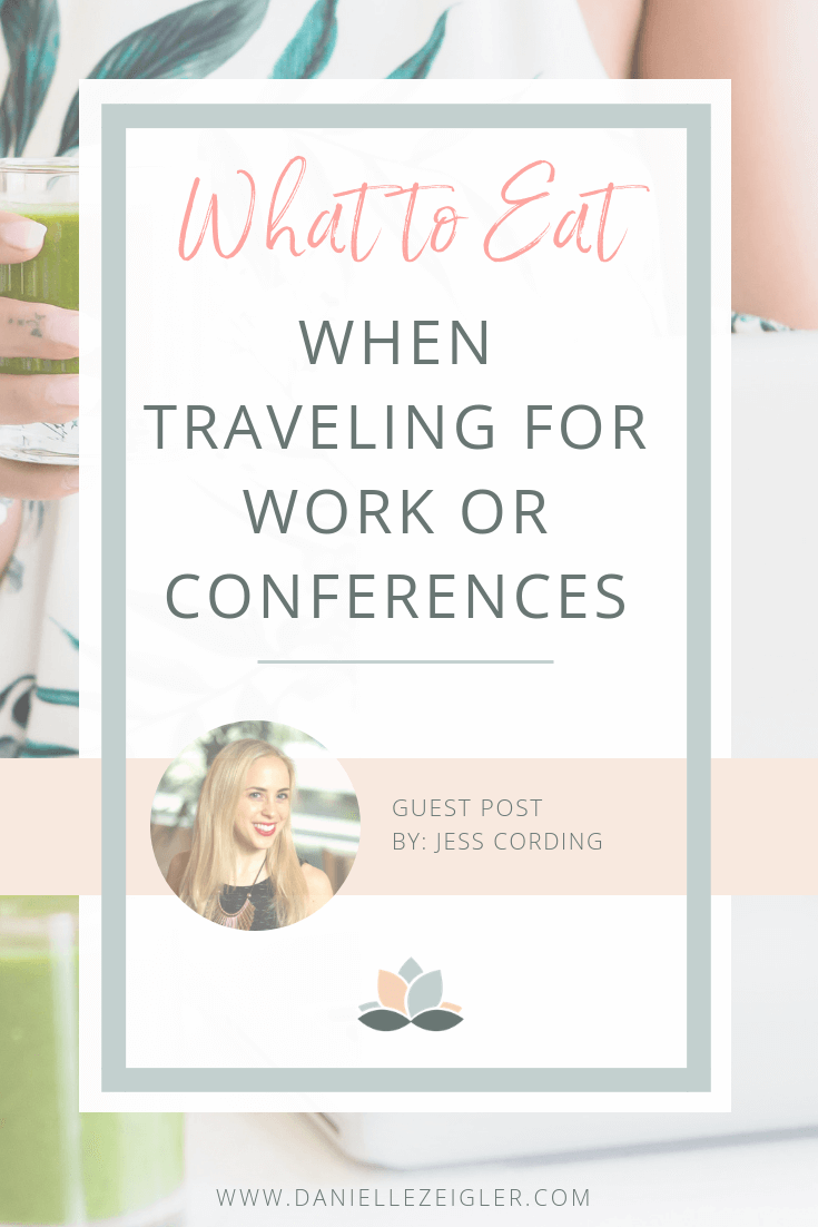 What to eat when traveling for work or conference