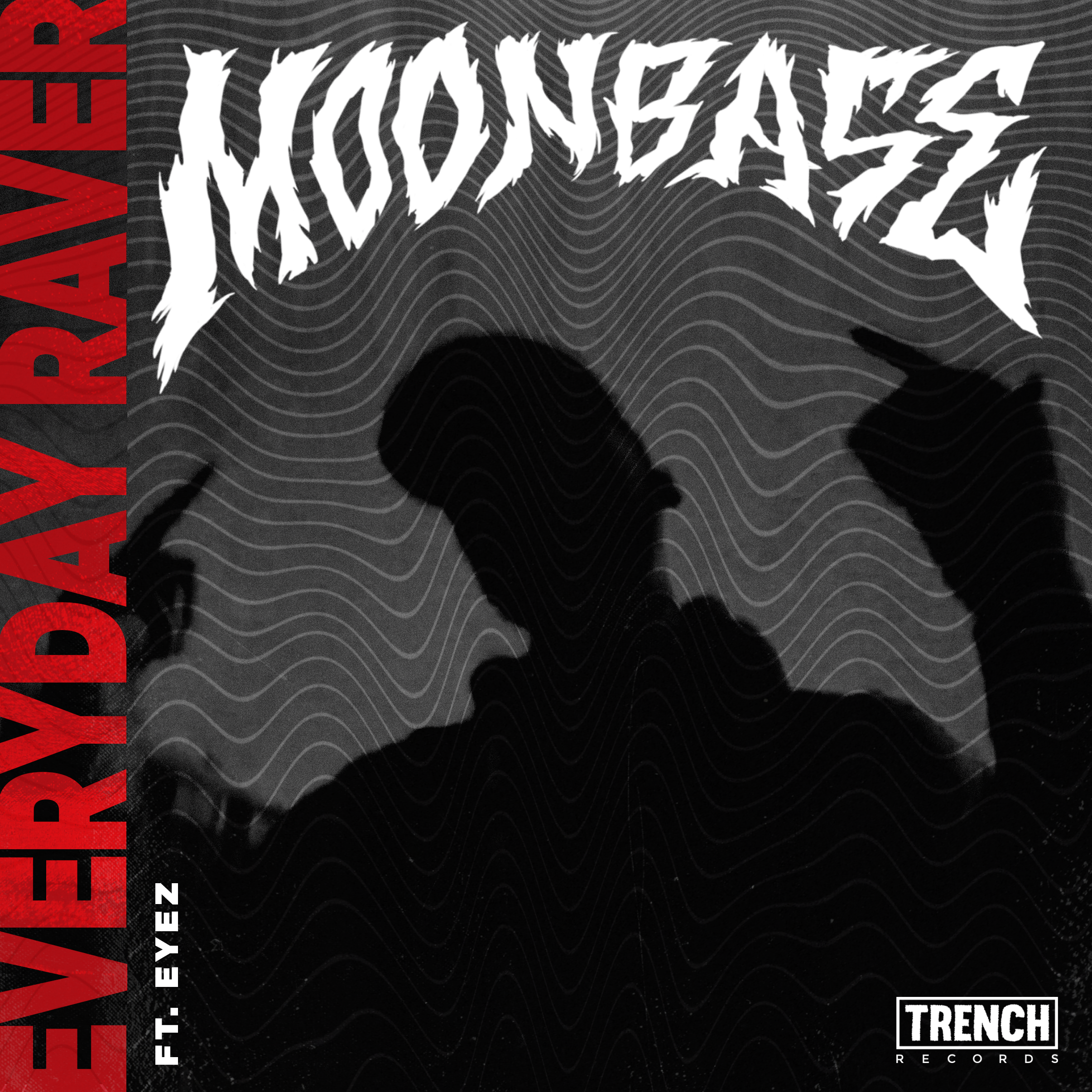 MOONBASE - EVERYDAY RAVER (FT. EYEZ)