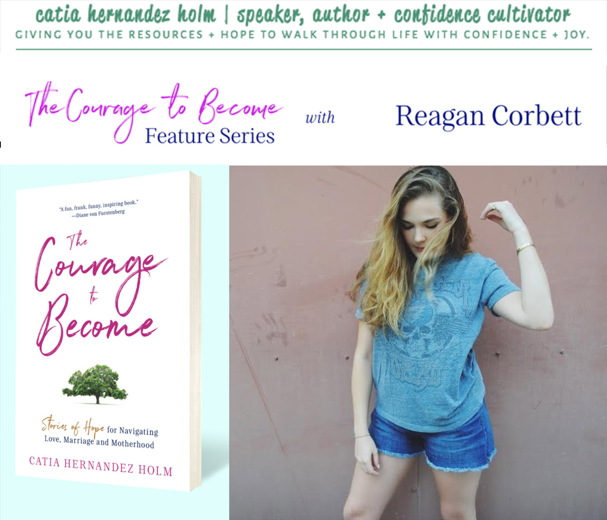 The Courage to Become Feature Series: Reagan Corbett #reagART - Catia Hernandez Holm brings inspirational stories and encouragement from women who are doing the DAMN thing!