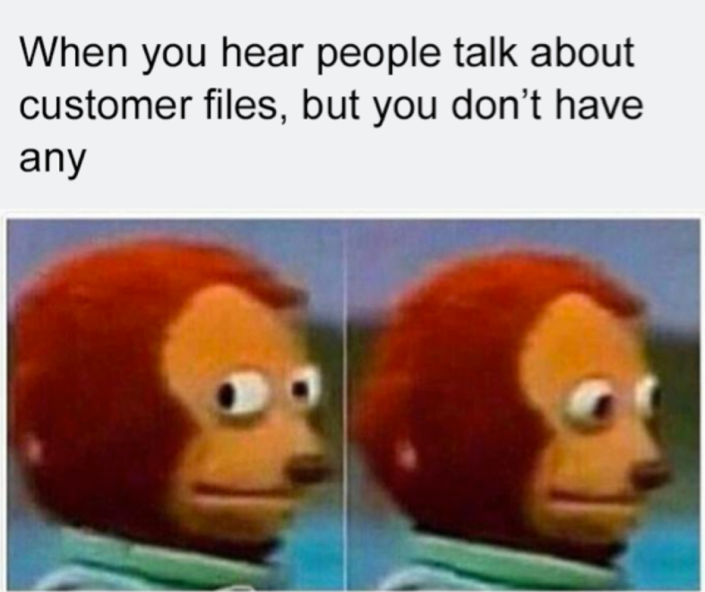 Customer File-Meme.png