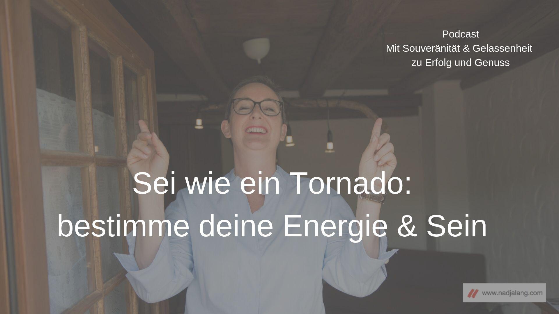 047 Sei wie ein Tornado: bestimme deine Energie.jpg