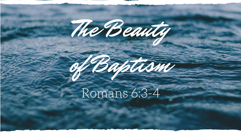 THE BEAUTY OF BAPTISM