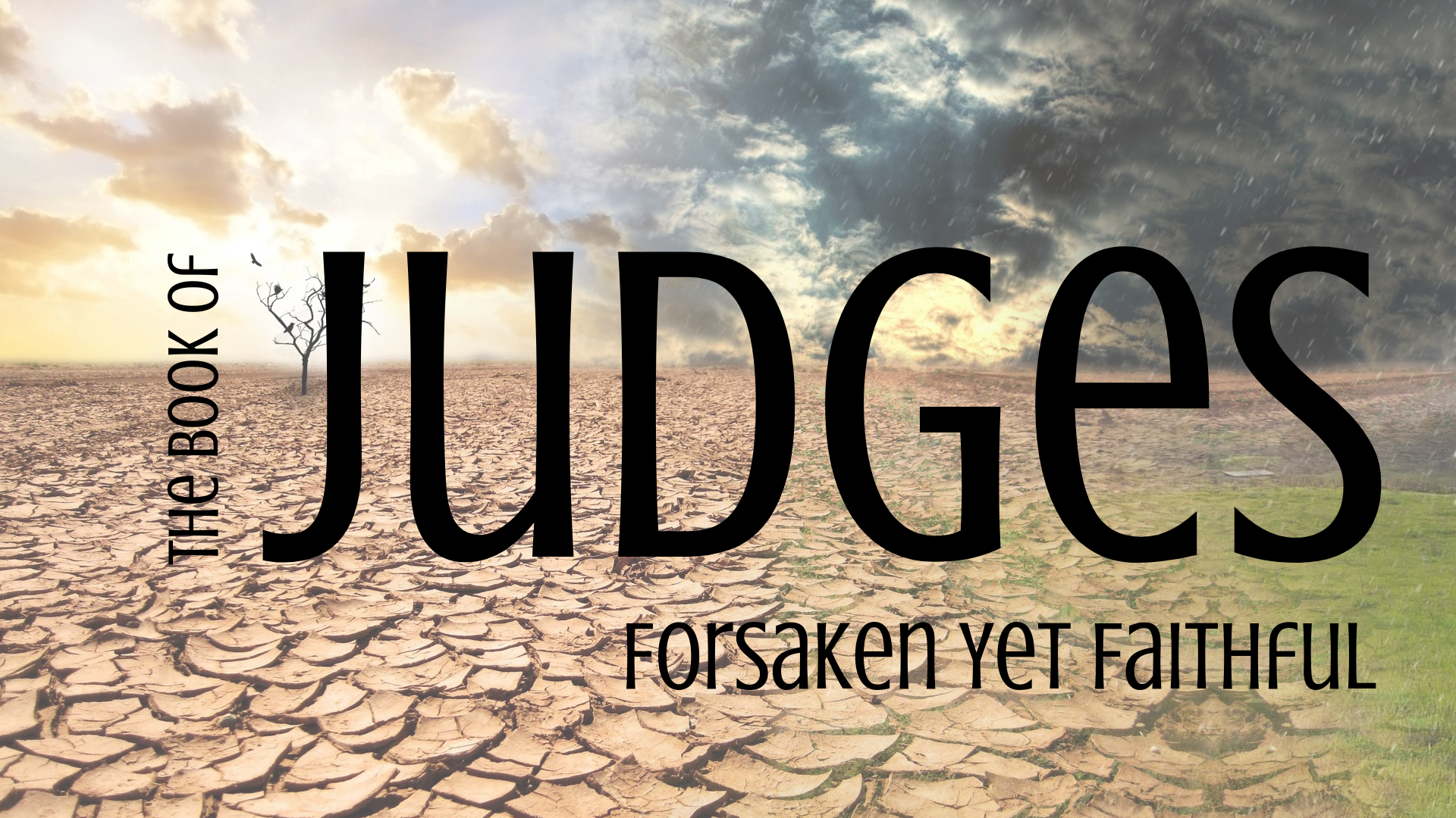 JUDGES: Forsaken Yet Faithful