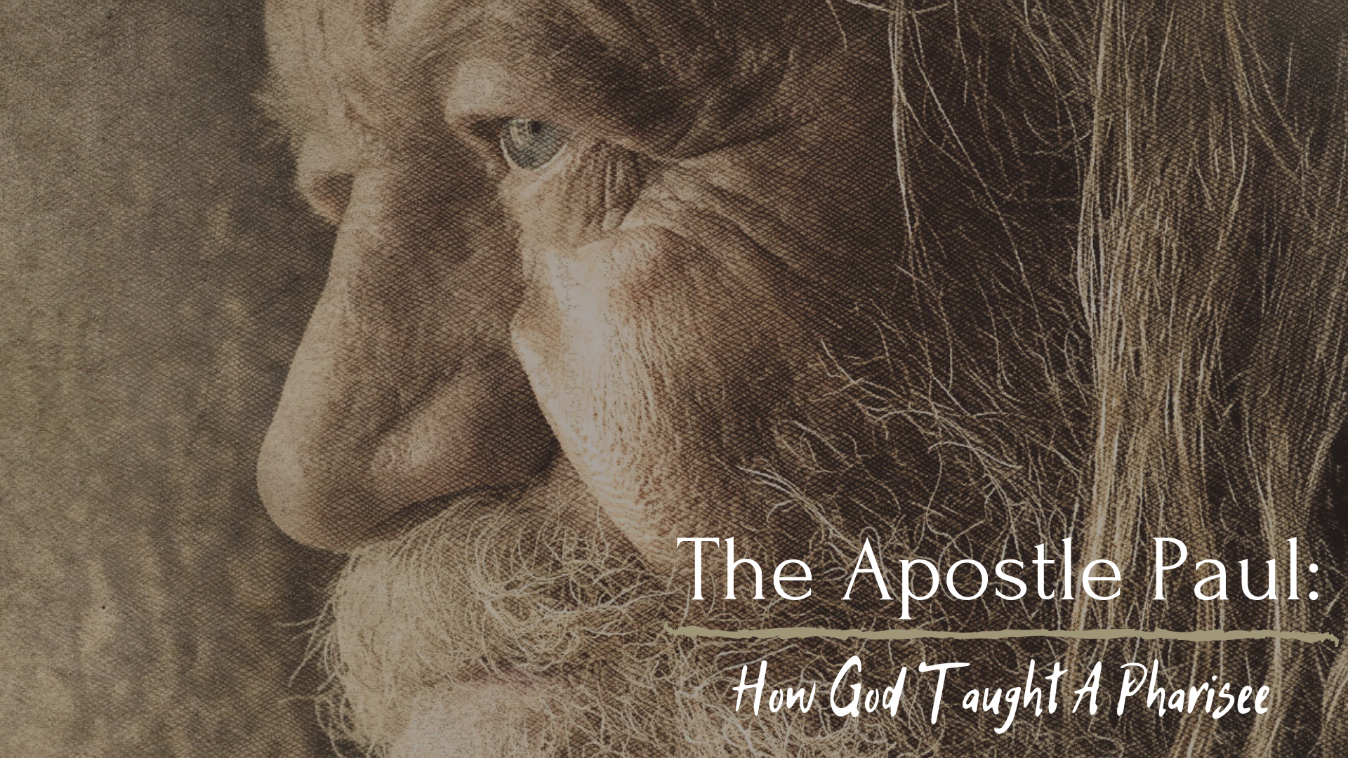 THE APOSTLE PAUL: How God Taught A Pharisee