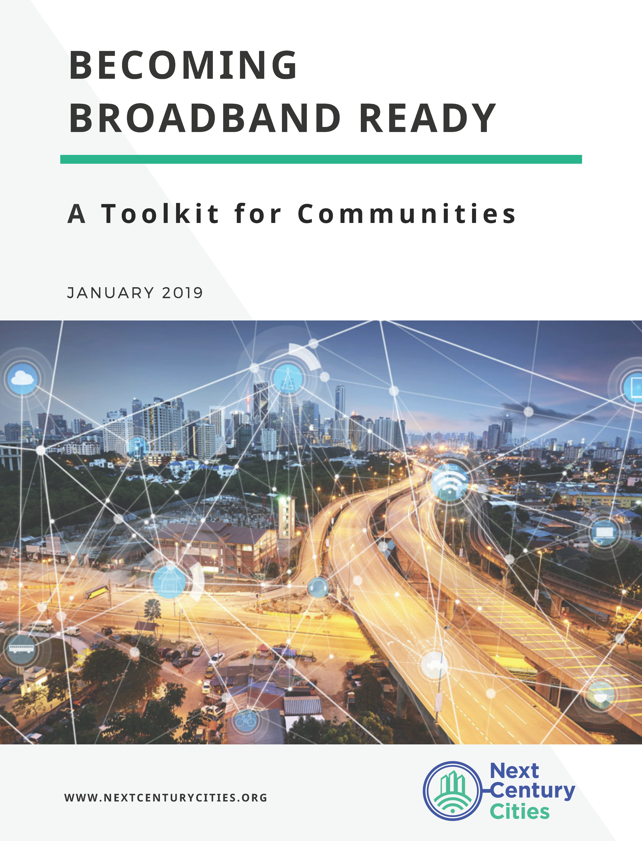 "Copy of Next Century Cities. ""Becoming Broadband Ready: A Toolkit for Communities."" Washington, DC: Next Century Cities, January 2019."