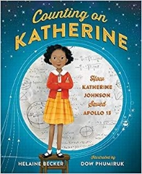 Counting on Katherine  by Helaine Becker, Ages 5-9, purchase it    here    Go behind the scenes of the Apollo 13 moon landing and meet Katherine Johnson, the mastermind mathematician behind the success of the mission. Inspiring, engaging and informative, this book will introduce your child to their new favorite STEM role model.