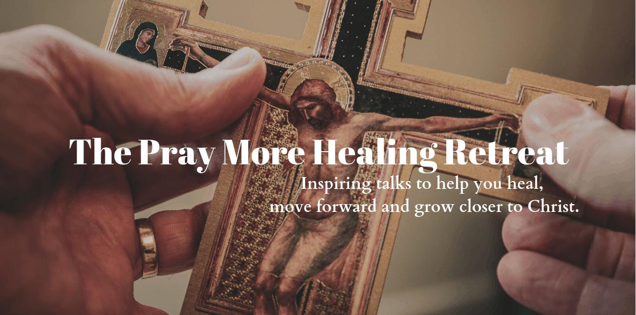 The-Pray-More-Healing-Retreat-.png