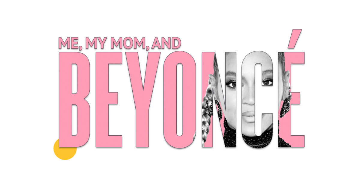 That time I saw Beyoncé in concert with my mom: A personal essay for   A.Side  .