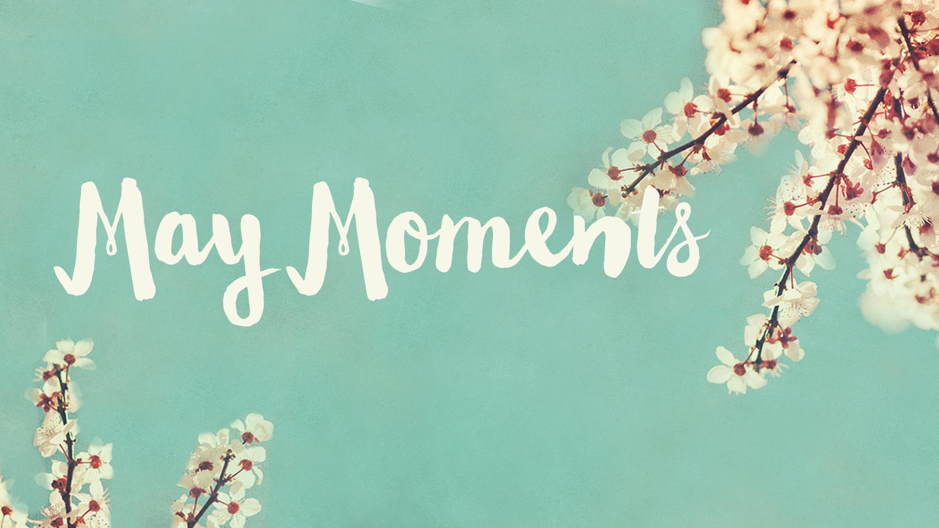 May+Moments.jpg