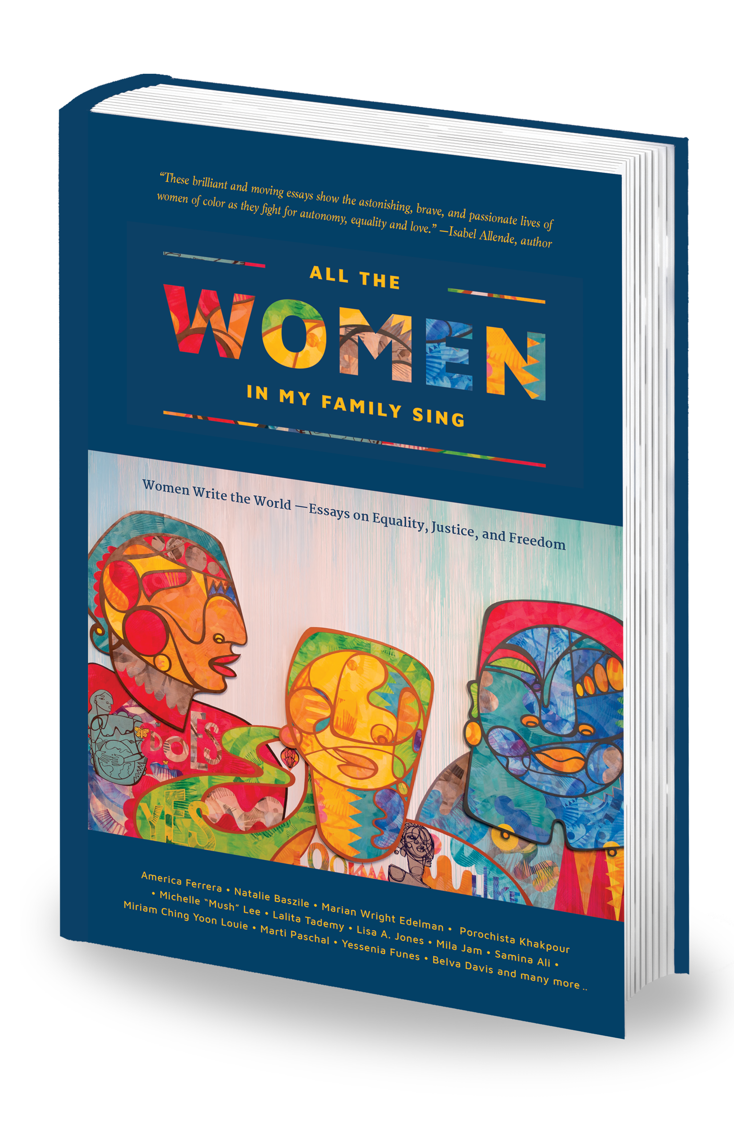 """These brilliant and moving essays show the astonishing, brave, and passionate lives of women of color as they fight for autonomy, equality and love."" — Isabel Allende, author -  All the Women in My Family Sing is a vital collection of prose and poetry by women of color, with topics that range from the pressures of being the vice-president of a Fortune 500 Company, to escaping the killing fields of Cambodia, to the struggles inside immigration, identity, romance and self-worth. The brief, trenchant essays capture the aspirations and wisdom of these powerful women as they exercise autonomy, creativity, and dignity and build bridges to heal the brokenness in today's turbulent world."
