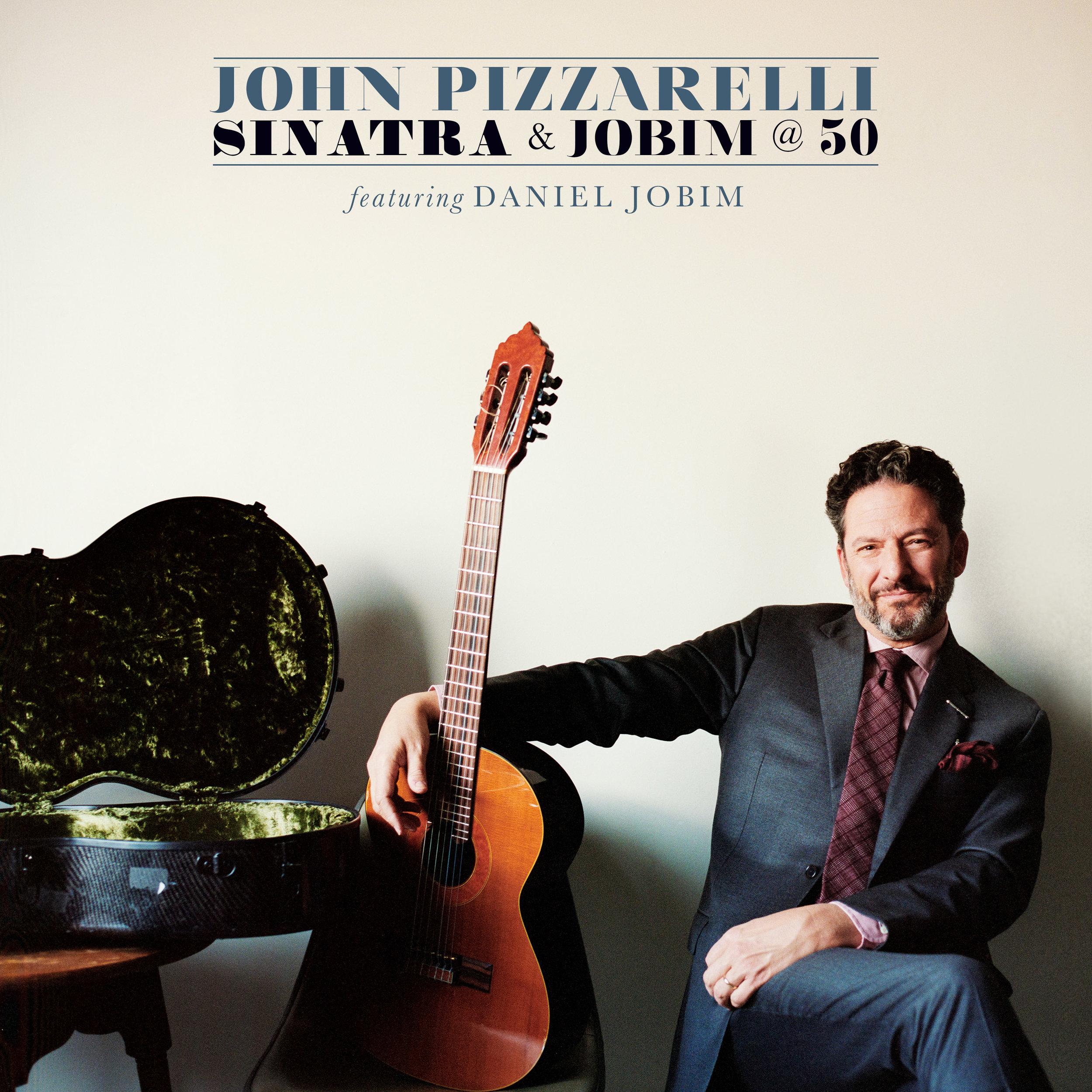 PizzarelliJohnSinatraJobimAlbumCover.JPG