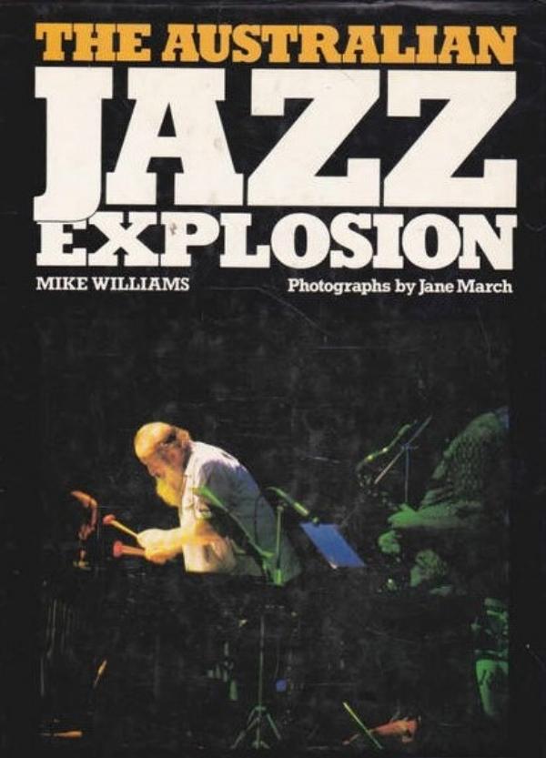 WilliamsMikeAustJazzExplosionBookCover.jpg