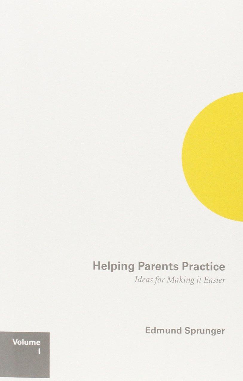 Helping Parents Practice by Edmund Sprunger