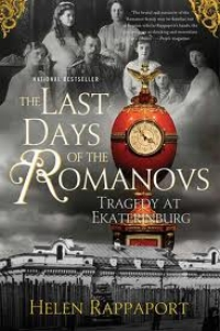 Tragedy at Ekaterinburg by Helen Rappaport