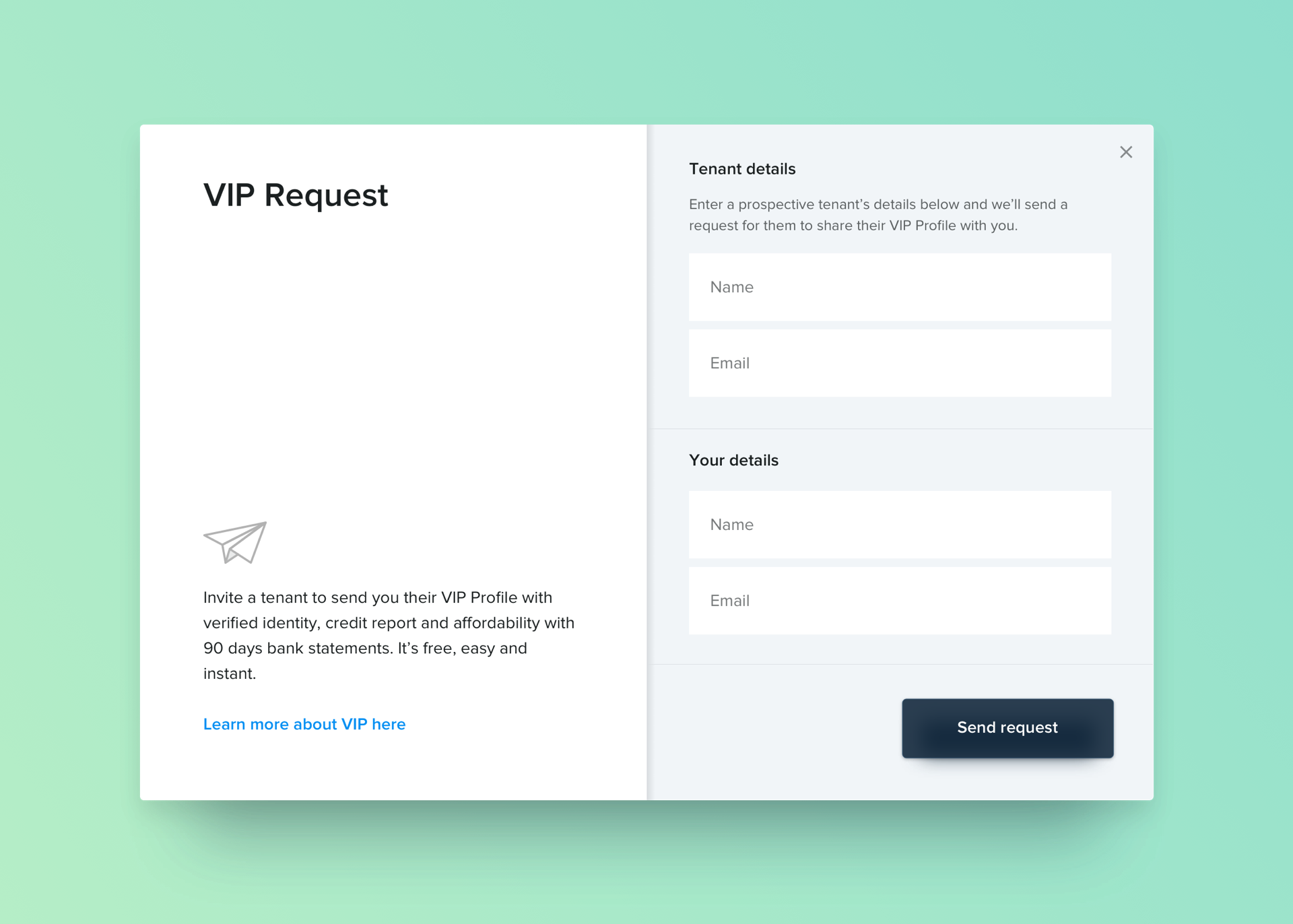 Requestinga VIP Profile - With VIP Request you simply invite any potential tenant to share their VIP Profile with you. Once they accept your Request, we'll send you an email with a link to view their Profile online. It's 100% free to Request.Request a VIP →