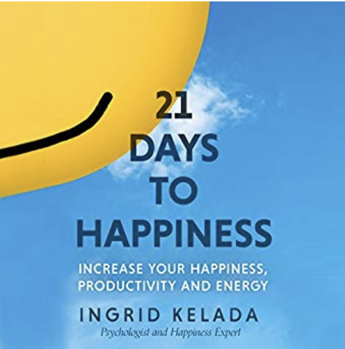 21 Days to Happiness by Ingrid Kelada. Narrated by Krystal Wascher.