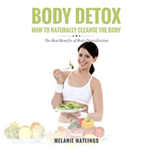 Body Detox: How to Naturally Cleanse the Body (Audible Audio Edition): Melanie Watlings, Krystal Wascher, Speedy Pu… 2019-09-06 10-20-21.png