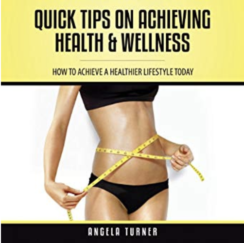 Quick Tips on Achieving Health & Wellness (Audible Audio Edition): Angela Turner, Krystal Wascher, Speedy Publishin… 2019-09-06 10-36-28.png