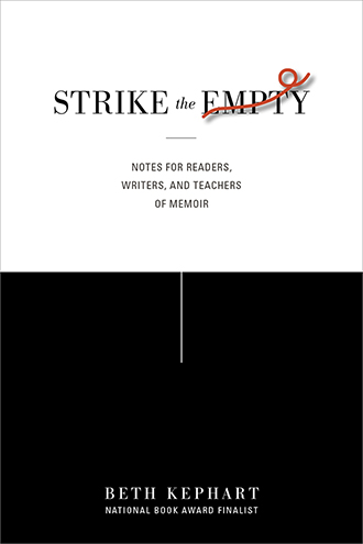 Strike the Empty: notes for readers, writers, and teachers of memoir
