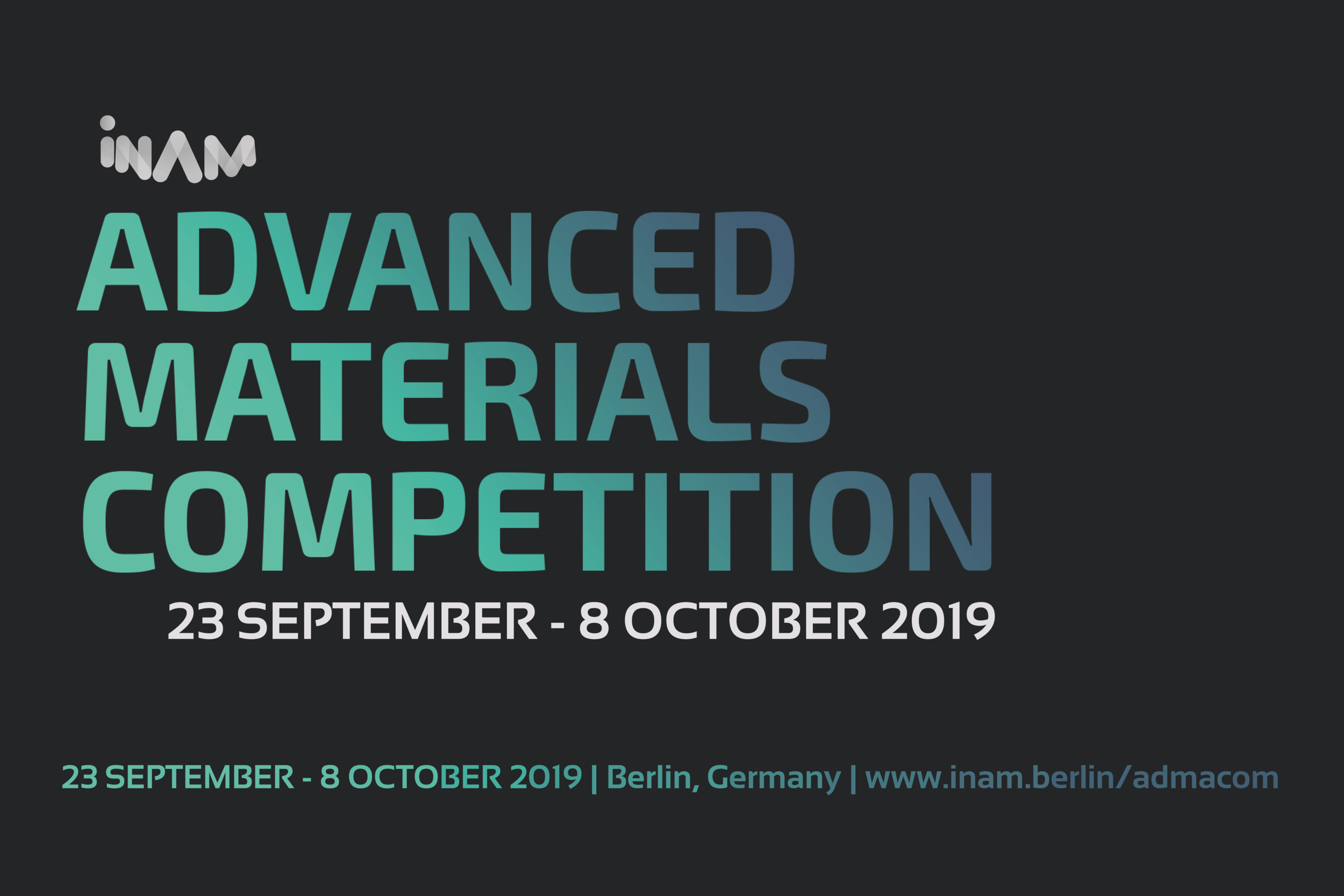 2019 ADVANCED MATERIALS COMPETITION - AdMaCom is a fast-paced accelerator program that will bring together the brightest minds in the Materials sector and will allow you access to a broad infrastructure in Berlin to test and improve your technology.