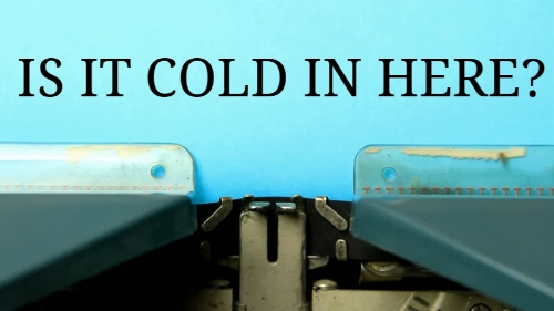 IS IT COLD IN HERE? - 10 min. Dark Comedy. 3W.Two sisters come to visit their dying mother on Long Island and discover, much to their dismay, that she has already decided to spend their inheritance in a shocking and unconventional way.