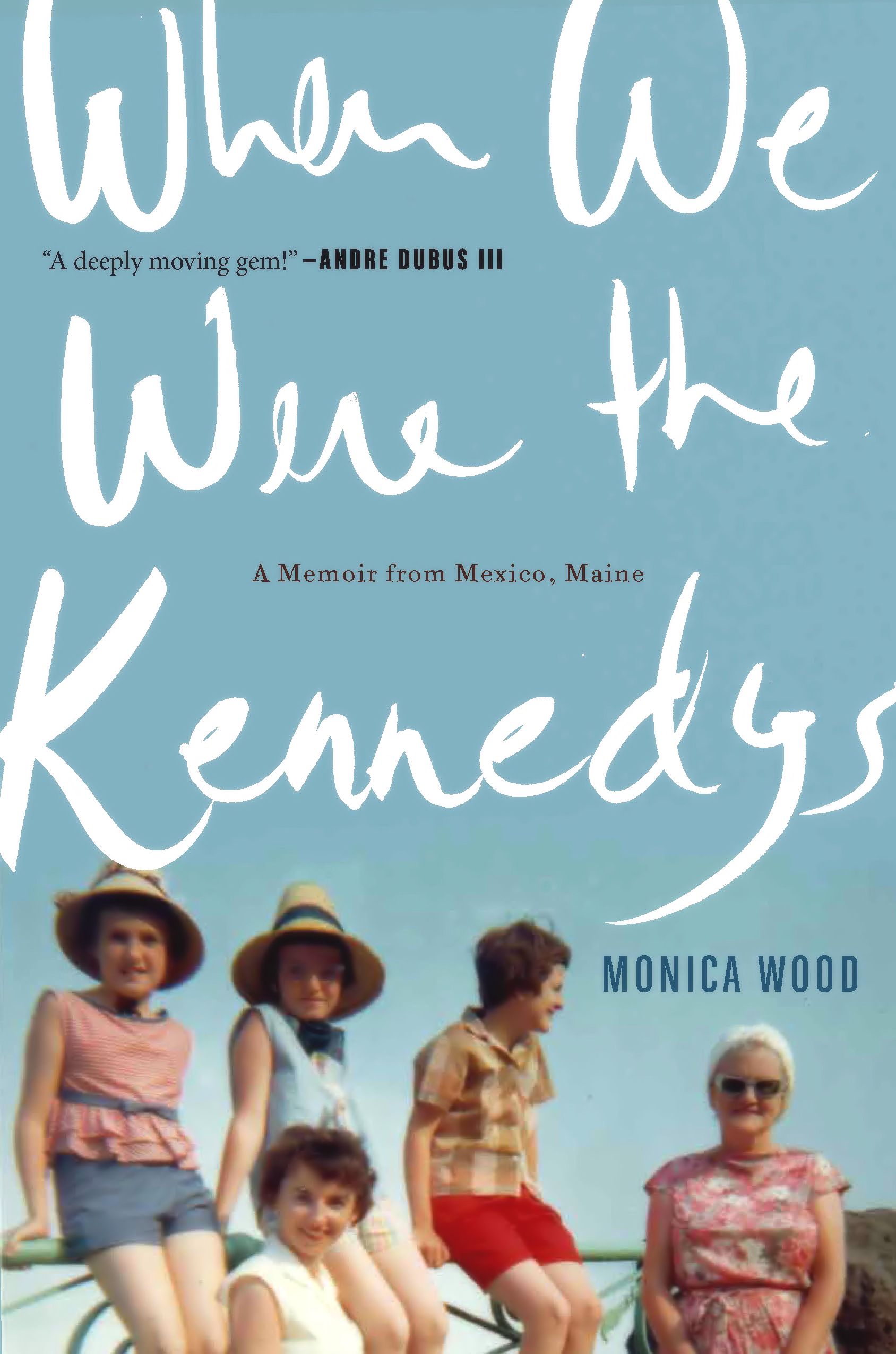 when we were the kennedys by monica wood.jpg