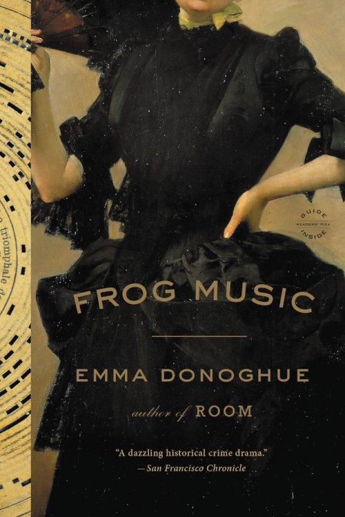 5 Books to Get You Through the Winter: 5) Frog Music by Emma Donoghue