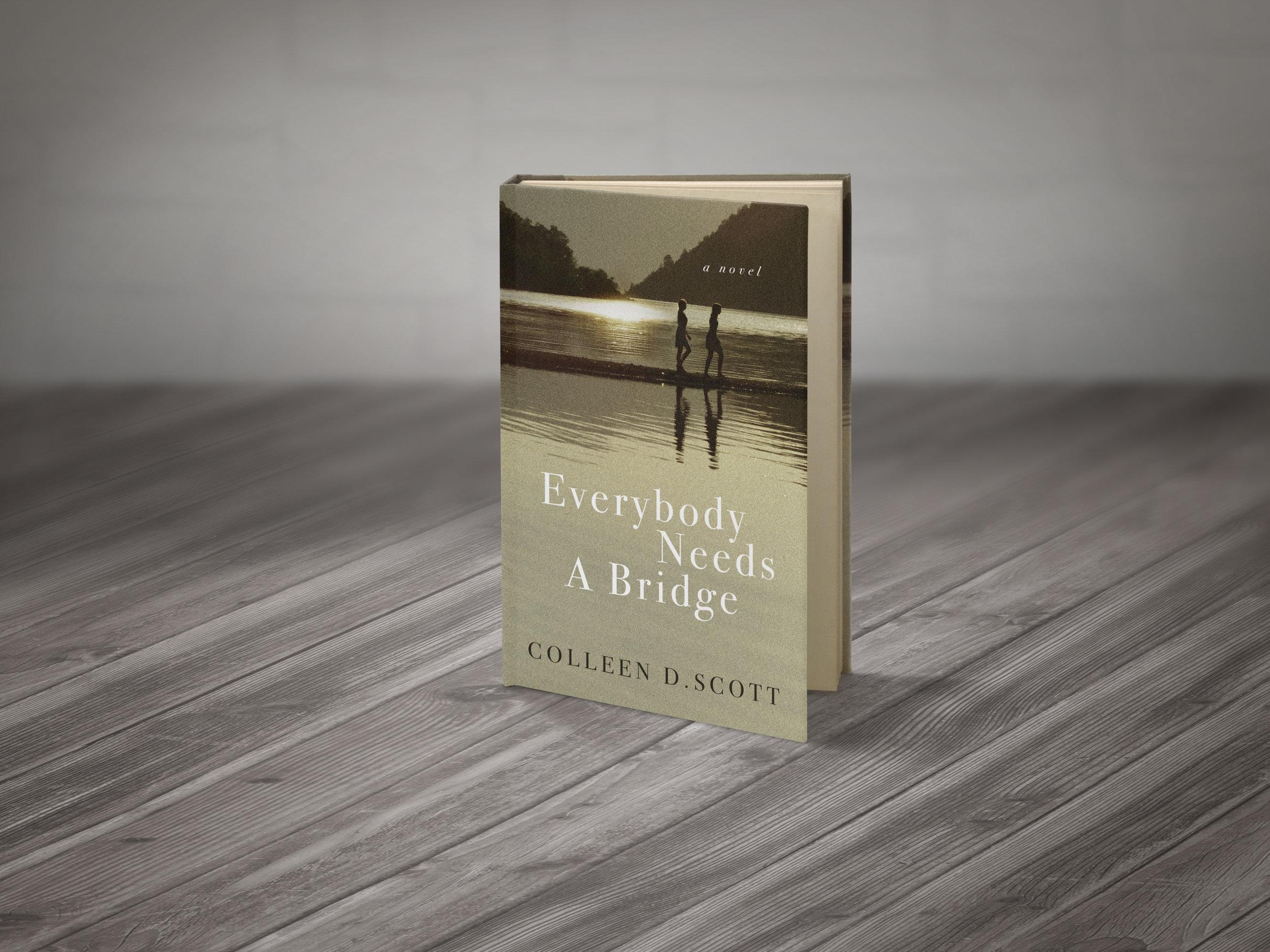 Everybody Needs a Bridge by Colleen D Scott