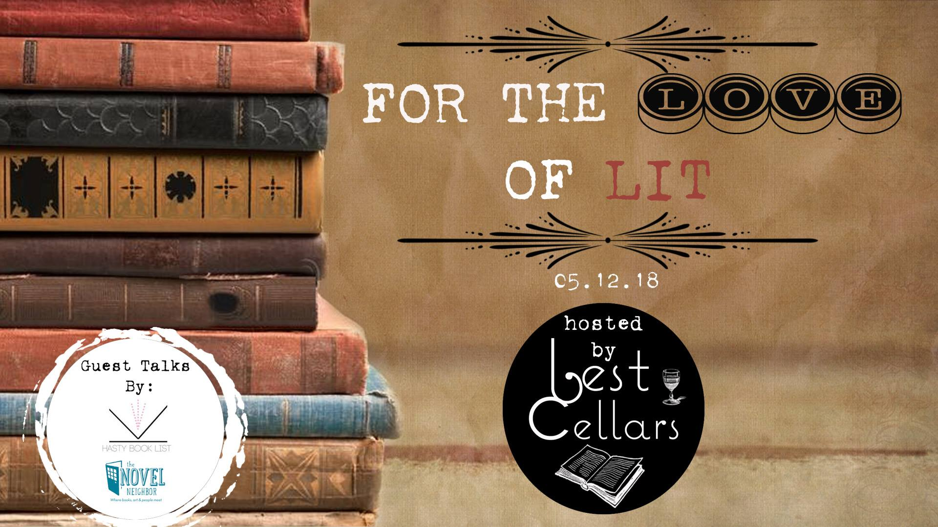 For the Love of Lit with BestCellars, the Novel Neighbor, and HastyBookList on May 12, 2018